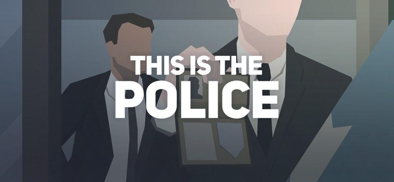 Обзор: This is the Police - Мать твою, нам требуется подкрепление! 2