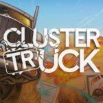 Обзор: Clustertruck - Или пособие по борьбе с гравитацией 1