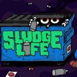 Sludge Life