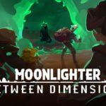 """11 bit studios обьявили дату релиза дополнения """"Between Dimensions"""" для Moonlighter 1"""