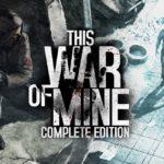 This War of Mine: Complete Edition обновилась до версии 1.0.3 – в игру добавили два новых сценария 1