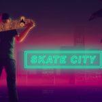 Доставайте доску - Skate City в мае доберётся до гибрида 4