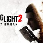 Techland наконец-то объявила официальную дату выхода Dying Light 2: Stay Human 2